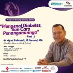 Mengenal Diabetes dan Cara Penanganannya Bersama Dokter Agus Rahmadi